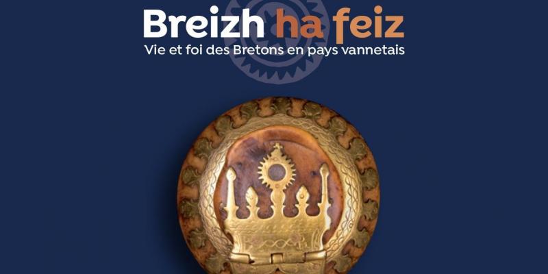 Breizh ha feiz, vie et foi des Bretons en pays vannetais